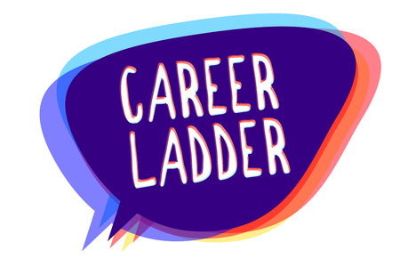Conceptual hand writing showing Career Ladder. Business photo text Job Promotion Professional Progress Upward Mobility Achiever Speech bubble idea message reminder shadows important intention