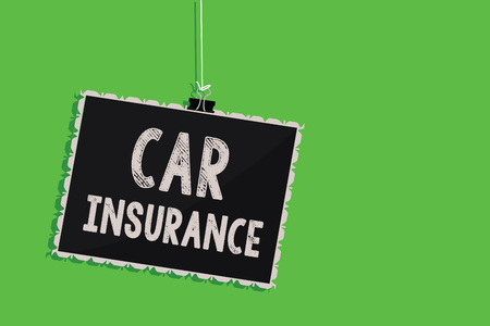 Text sign showing Car Insurance. Conceptual photo Accidents coverage Comprehensive Policy Motor Vehicle Guaranty Hanging blackboard message communication information sign green background