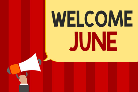 Handwriting text Welcome June. Concept meaning Calendar Sixth Month Second Quarter Thirty days Greetings Man holding megaphone loudspeaker speech bubble message speaking loud