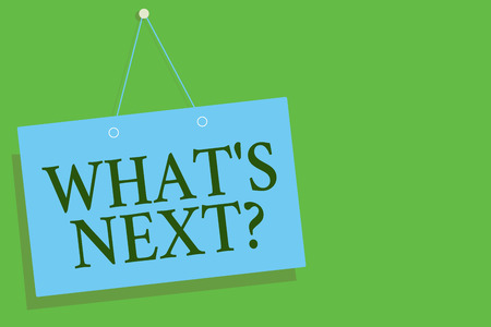 Text sign showing What s is Next question. Conceptual photo Get information Ask Query Investigate Probes Explore Blue board wall message communication open close sign green background Stock Photo