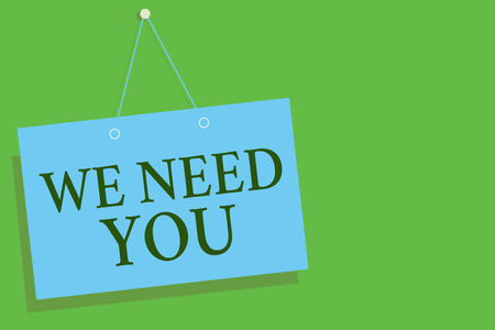 Text sign showing We Need You. Conceptual photo Employee Help Need Workers Recruitment Headhunting Employment Blue board wall message communication open close sign green background