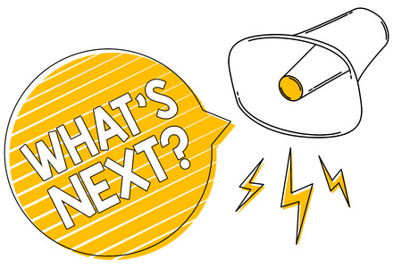 Handwriting text writing What s is Next question. Concept meaning Get information Ask Query Investigate Probes Explore Megaphone loudspeaker yellow speech bubble stripes important loud message Stock Photo