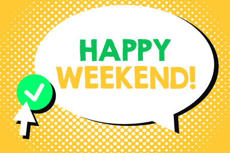 Conceptual hand writing showing Happy Weekend. Business photo text Cheerful rest day Time of no office work Spending holidays.