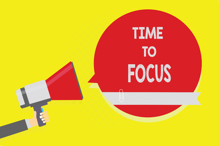 Handwriting text Time To Focus. Concept meaning Give full attention to something or activity Key to success Man holding megaphone loudspeaker red speech bubble yellow background