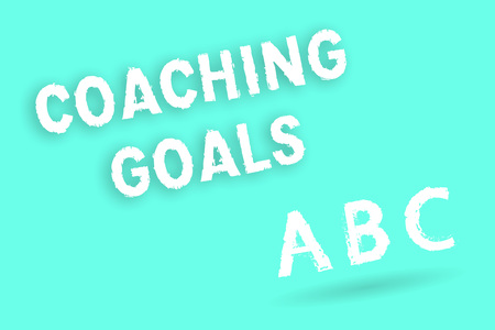 Text sign showing Coaching Goals. Conceptual photo Empowers individuals Encourages them to take responsibility.