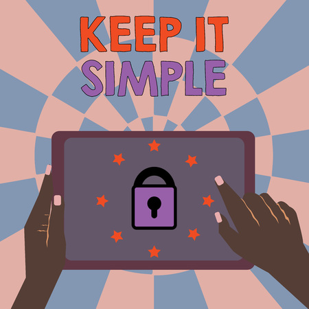 Text sign showing Keep It Simple. Conceptual photo Easy to toss around Understandable Generic terminology. Stock Photo