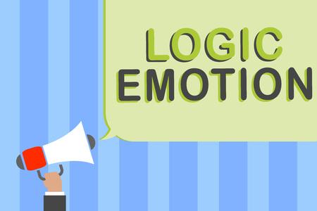 Writing note showing Logic Emotion. Business photo showcasing Unpleasant Feelings turned to Self Respect Reasonable Mind Man holding megaphone loudspeaker speech bubble message speaking loud
