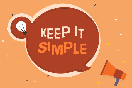 Conceptual hand writing showing Keep It Simple. Business photo showcasing Easy to toss around Understandable Generic terminology. Stock Photo - 107560442