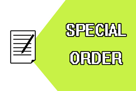 Handwriting text writing Special Order. Concept meaning Specific Item Requested a Routine Memo by Military Headquarters.