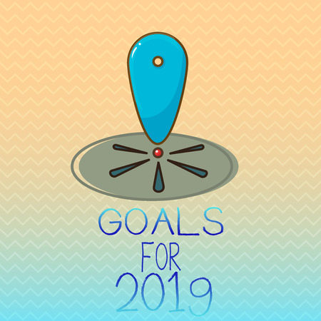 Conceptual hand writing showing Goals For 2019. Business photo showcasing The following things you want to have and achieve in 2019. 写真素材