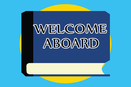 Text sign showing Welcome Aboard. Conceptual photo Expression of greetings to a person whose arrived is desired. Reklamní fotografie
