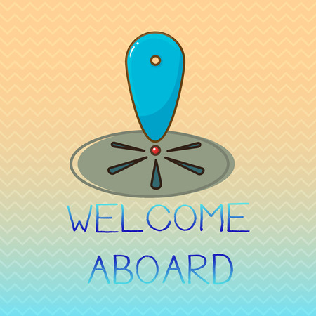 Conceptual hand writing showing Welcome Aboard. Business photo showcasing Expression of greetings to a person whose arrived is desired. Reklamní fotografie - 107587262