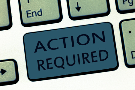 Word writing text Action Required. Business concept for Regard an action from someone by virtue of their position.