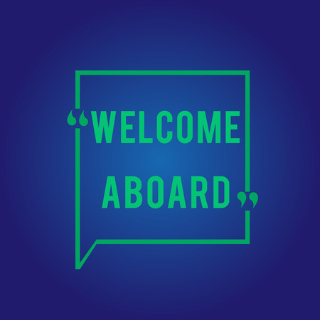 Word writing text Welcome Aboard. Business concept for Expression of greetings to a person whose arrived is desired. Reklamní fotografie