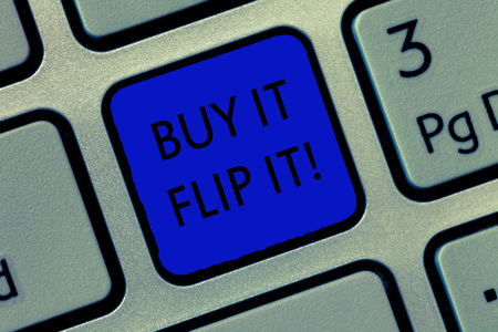 Writing note showing Buy It Flip It. Business photo showcasing Buy something fix them up then sell them for more profit. Stock fotó
