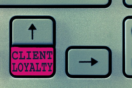 Text sign showing Client Loyalty. Conceptual photo The result of consistently positive satisfaction to clients.
