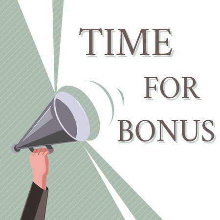 Writing note showing Time For Bonus. Business photo showcasing a sum of money added to a persons wages as a reward.