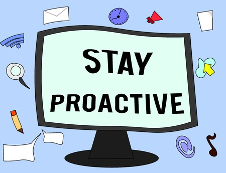 Handwriting text Stay Proactive. Concept meaning Taking own decision to go ahead of anticipated events. Stock Photo