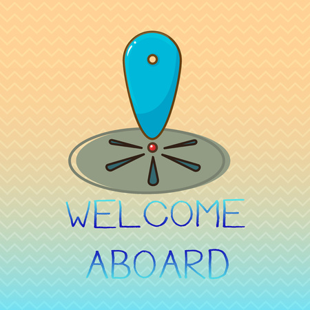 Conceptual hand writing showing Welcome Aboard. Business photo showcasing Expression of greetings to a person whose arrived is desired. Reklamní fotografie