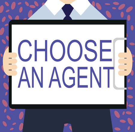 Writing note showing Choose An Agent. Business photo showcasing Choose someone who chooses decisions on behalf of you.