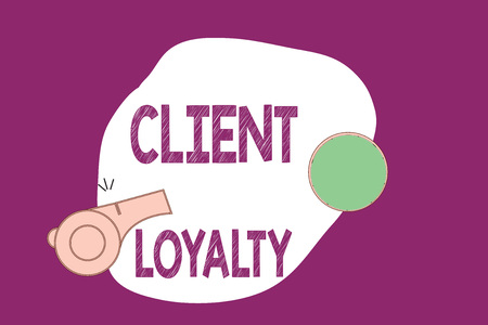 Handwriting text writing Client Loyalty. Concept meaning The result of consistently positive satisfaction to clients.