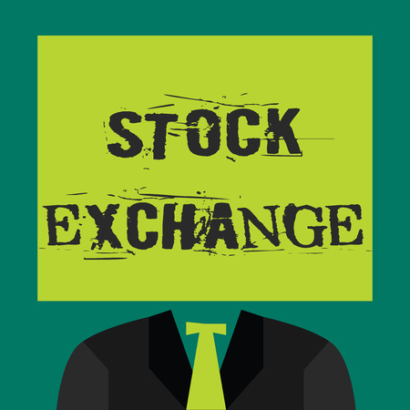 Text sign showing Stock Exchange. Conceptual photo An electronic market where owners of businesses get together.