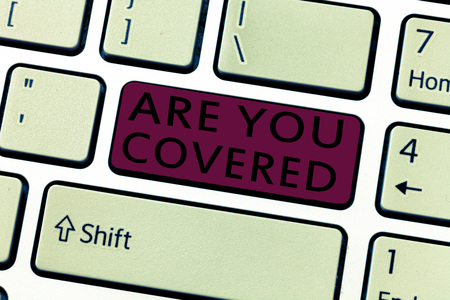 Word writing text Are You Covered. Business concept for Asking about how medications are covered by your plan.