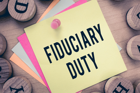Text sign showing Fiduciary Duty. Conceptual photo A legal obligation to act in the best interest of other.