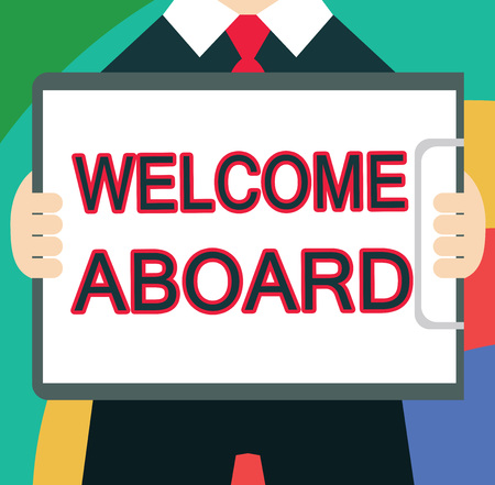 Text sign showing Welcome Aboard. Conceptual photo Expression of greetings to a person whose arrived is desired. Stock Photo