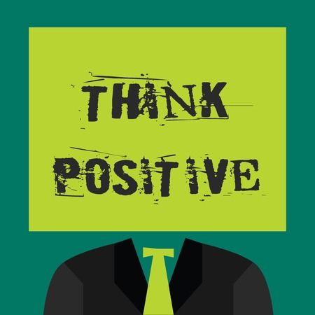 Text sign showing Think Positive. Conceptual photo The tendency to be positive or optimistic in attitude.