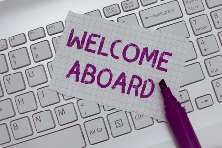 Conceptual hand writing showing Welcome Aboard. Business photo text Expression of greetings to a person whose arrived is desired.