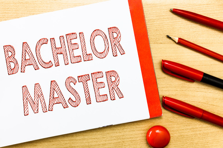Handwriting text writing Bachelor Master. Concept meaning An advanced degree completed after bachelors degree.