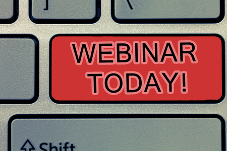 Handwriting text writing Webinar Today. Concept meaning live online educational presentation on different location.