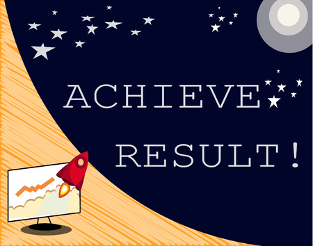 Text sign showing Achieve Result. Conceptual photo Receive successful result from hard work make you happy.