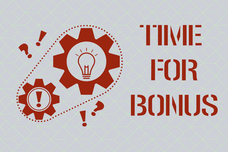 Text sign showing Time For Bonus. Conceptual photo a sum of money added to a person's wages as a reward.