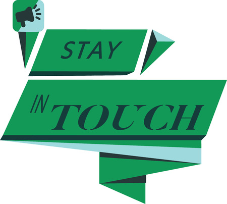 Conceptual hand writing showing Stay In Touch. Business photo text Keep Connected thru Phone Letters Visit Email Social Media.