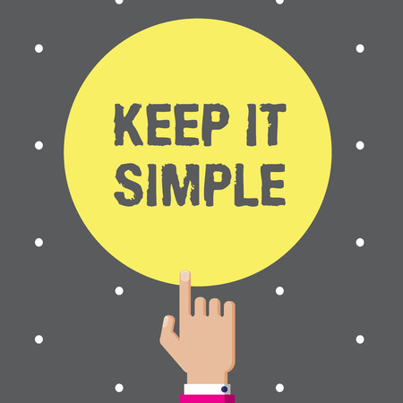 Conceptual hand writing showing Keep It Simple. Business photo text Easy to toss around Understandable Generic terminology.