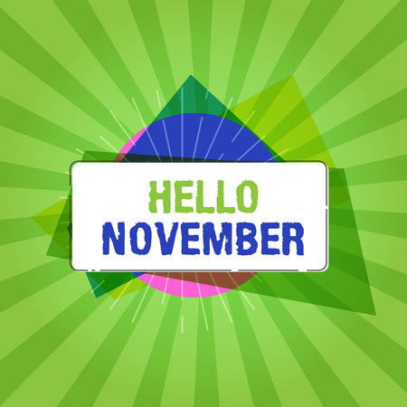 Handwriting text writing Hello November. Concept meaning Welcome the eleventh month of the year Month before December.