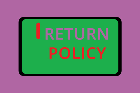 Writing note showing Return Policy. Business photo showcasing Tax Reimbursement Retail Terms and Conditions on Purchase.