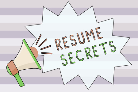Text sign showing Resume Secrets. Conceptual photo Tips on making amazing curriculum vitae Standout Biography.