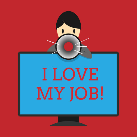 Writing note showing I Love My Job. Business photo showcasing Enjoying the daily tasked assigned Contented on the occupation.