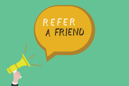 Text sign showing Refer A Friend. Conceptual photo Recommendation Appoint someone qualified for the task.