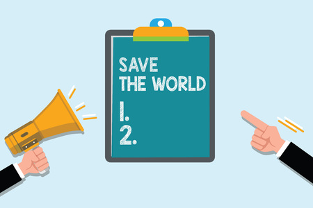 Conceptual hand writing showing Save The World. Business photo text Protect the environment and the living species Ecosystem.