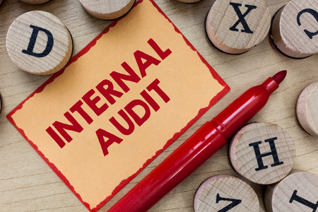 Text sign showing Internal Audit. Conceptual photo Evaluates the effectiveness of the controls and processes.