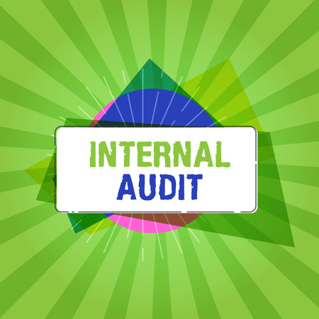 Handwriting text writing Internal Audit. Concept meaning Evaluates the effectiveness of the controls and processes.