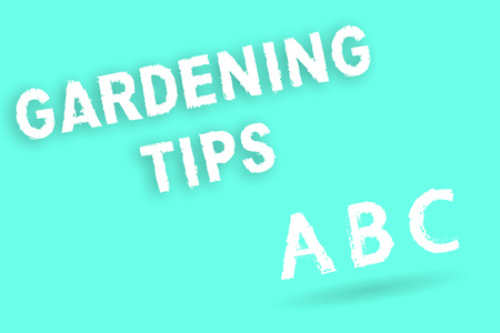 Text sign showing Gardening Tips. Conceptual photo Proper Practices in growing crops Botanical Approach.
