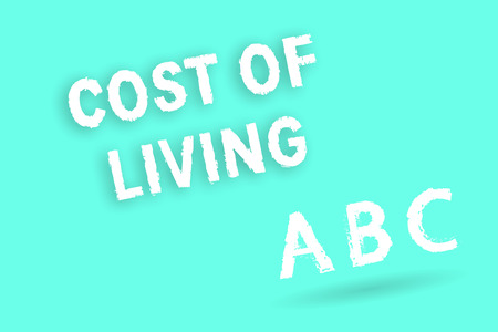 Text sign showing Cost Of Living. Conceptual photo The level of prices relating to a range of everyday items.