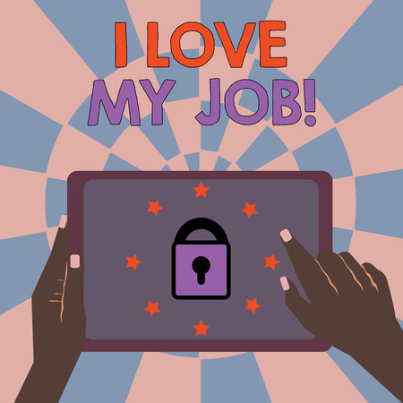 Text sign showing I Love My Job. Conceptual photo Enjoying the daily tasked assigned Contented on the occupation.