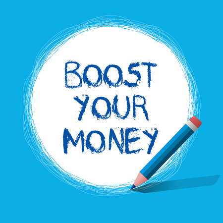 Text sign showing Boost Your Money. Conceptual photo increase your bank saving using effective methods.