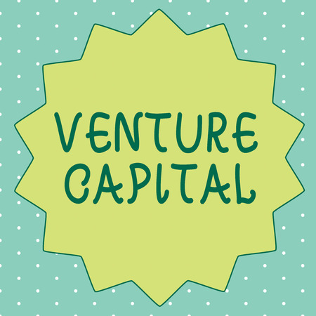 Handwriting text writing Venture Capital. Concept meaning financing provided by firms to small early stage ones.